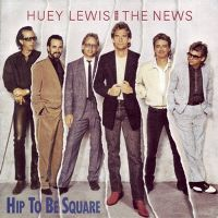 Cover Huey Lewis And The News - Hip To Be Square