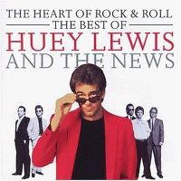 Cover Huey Lewis And The News - The Heart Of Rock & Roll - The Best Of