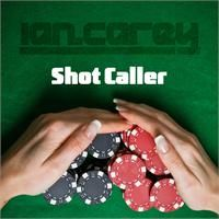 Cover Ian Carey - Shot Caller