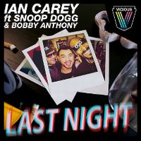 Cover Ian Carey feat. Snoop Dogg & Bobby Anthony - Last Night