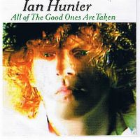 Cover Ian Hunter - All Of The Good Ones Are Taken
