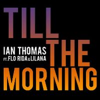 Cover Ian Thomas feat. Flo Rida & LiLana - Till The Morning