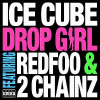 Cover Ice Cube feat. Redfoo & 2 Chainz - Drop Girl