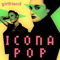 Cover Icona Pop - Girlfriend