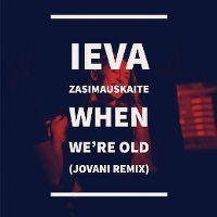Cover Ieva Zasimauskaitė - When We're Old