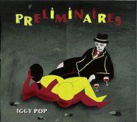 Cover Iggy Pop - Préliminaires
