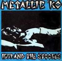 Cover Iggy & The Stooges - Metallic KO