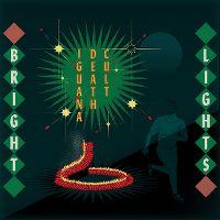 Cover Iguana Death Cult - Bright Lights