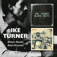 Cover Ike Turner - Blues Roots / Bad Dreams