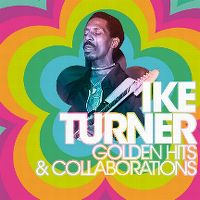 Cover Ike Turner - Golden Hits & Collaborations