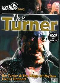 Cover Ike Turner & The Kings Of Rhythm - North Sea Jazz 2002 Live In Concert