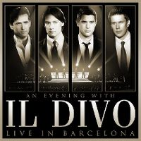Cover Il Divo - An Evening With Il Divo - Live In Barcelona