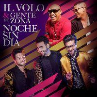 Cover Il Volo & Gente de Zona - Noche sin día
