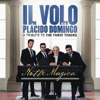 Cover Il Volo with Placido Domingo - Notte magica - A Tribute To The Three Tenors