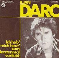 Cover Iljan Darc - Ich hab' mich heut' zum letztenmal verliebt
