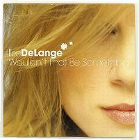 Cover Ilse DeLange - Wouldn't That Be Something