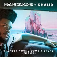 Cover Imagine Dragons + Khalid - Thunder / Young Dumb & Broke (Medley)
