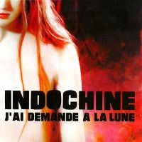 Cover Indochine - J'ai demandé à la lune