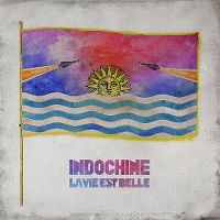 Cover Indochine - La vie est belle