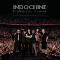 Cover Indochine - Le meteor sur Bruxelles