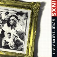 Cover INXS - Never Tear Us Apart