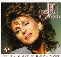 Cover Ireen Sheer - Heut' Abend hab' ich Kopfweh