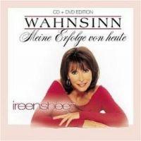 Cover Ireen Sheer - Wahnsinn - Meine Erfolge von heute