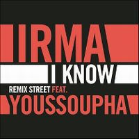Cover Irma feat. Youssoupha - I Know (Remix Street)