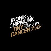 Cover Ironik feat. Chipmunk & Elton John - Tiny Dancer (Hold Me Closer)