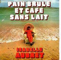 Cover Isabelle Aubret - Pain brûlé et café sans lait