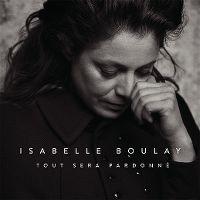 Cover Isabelle Boulay - Tout sera pardonné