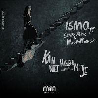 Cover Ismo Feat. Sevn Alias & MocroManiac - Kan niet hangen met je