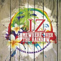 Cover Israel IZ Kamakawiwo'ole - Somewhere Over The Rainbow