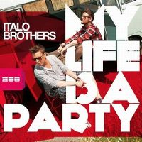Cover ItaloBrothers - My Life Is A Party