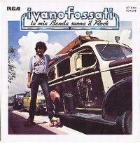 Cover Ivano Fossati - La mia banda suona il rock