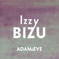 Cover Izzy Bizu - Adam & Eve