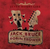 Cover Jack Bruce & Robin Trower - Seven Moons Live