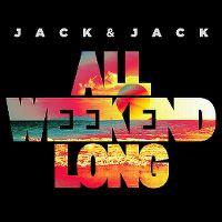 Cover Jack & Jack - All Weekend Long