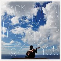 Cover Jack Johnson - From Here To Now To You