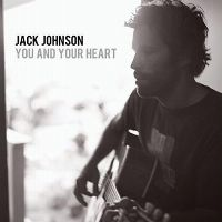 Cover Jack Johnson - You And Your Heart