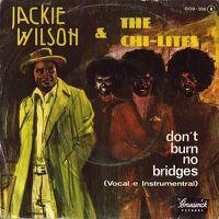 Cover Jackie Wilson - Don't Burn No Bridges