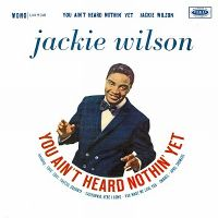 Cover Jackie Wilson - You Ain't Heard Nothin' Yet