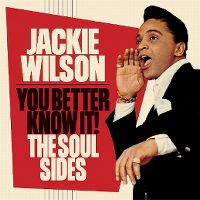 Cover Jackie Wilson - You Better Know It! The Soul Sides