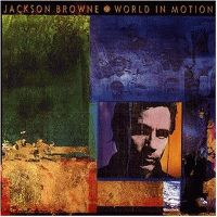 Cover Jackson Browne - World In Motion