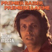 Cover Jacky Reggan - Premier baiser, première larme