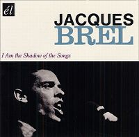 Cover Jacques Brel - I Am The Shadow Of The Songs