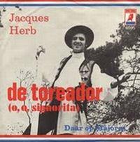 Cover Jacques Herb - De toreador (o, o, signorita)