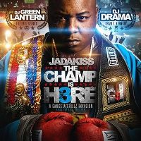 Cover Jadakiss - The Champ Is H3re (A Gangsta Grillz Invasion)