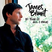 Cover James Blunt - If Time Is All I Have