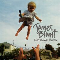 Cover James Blunt - Some Kind Of Trouble
